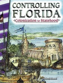 Simon Kozhin. Controlling Florida: Colonization to Statehood